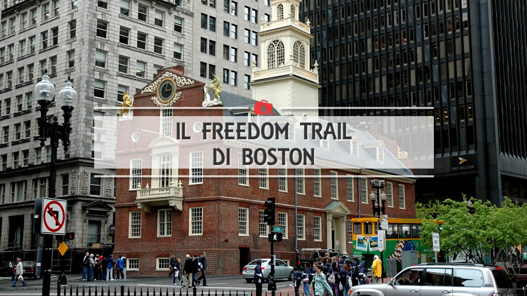 Il Freedom Trail di Boston